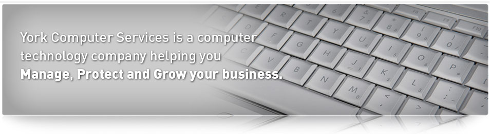 York Computer Services is a computer technology company helping you manage, protect and grow your business